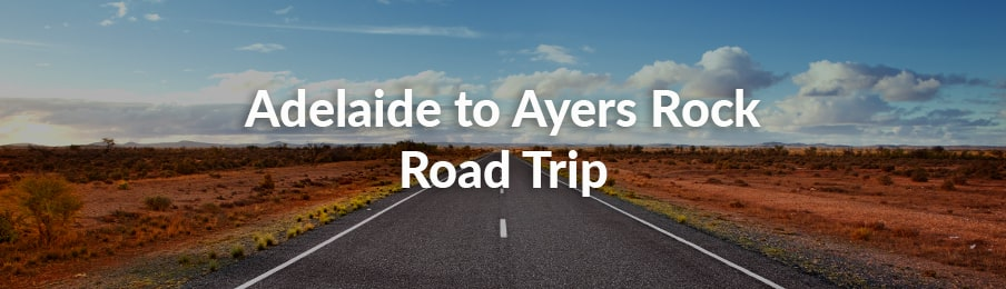 adelaide to ayers rock road trip