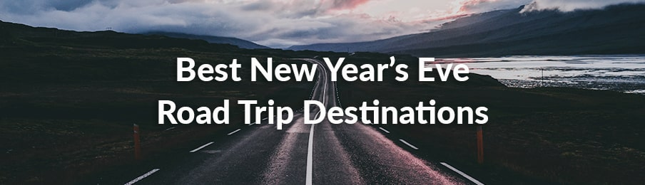 best new year's eve road trip destinations