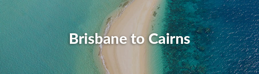 Brisbane to Cairns guide