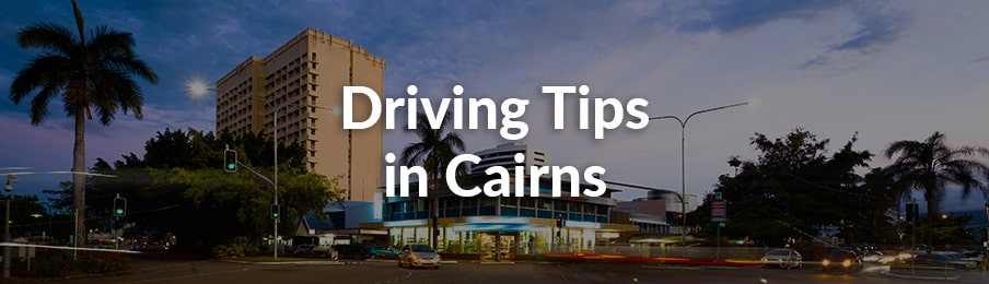 driving tips in cairns