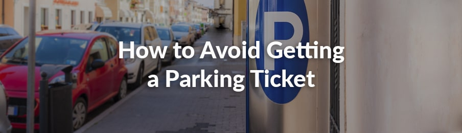 How to Avoid Getting a Parking Ticket