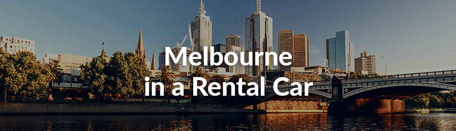 Melbourne in a Rental Car guide
