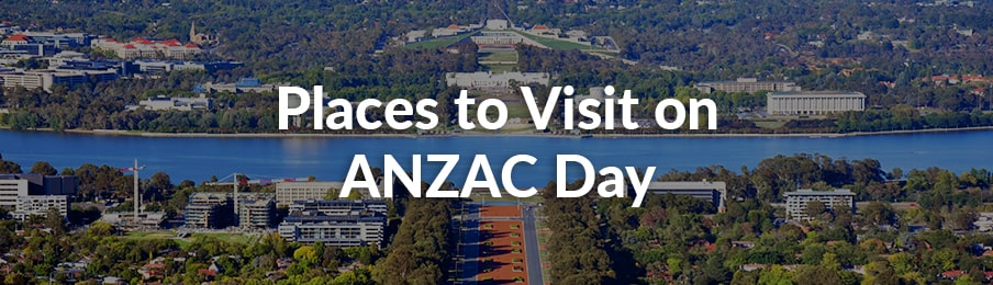 places to visit on anzac day