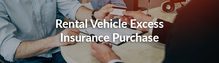 rental vehicle excess insurance purchase