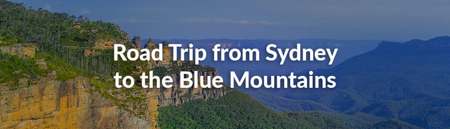 Road Trip from Sydney to the Blue Mountains banner