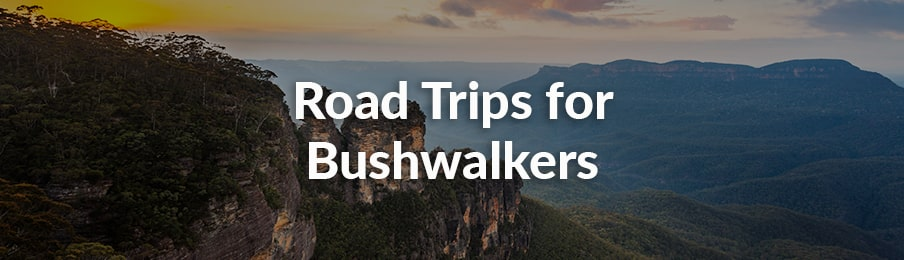 Road Trips for Bushwalkers