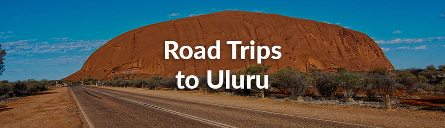 Road trips to Uluru driving guide banner