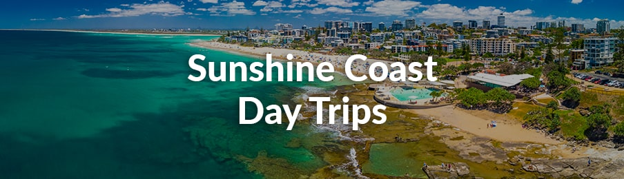 sunshine coast day trips