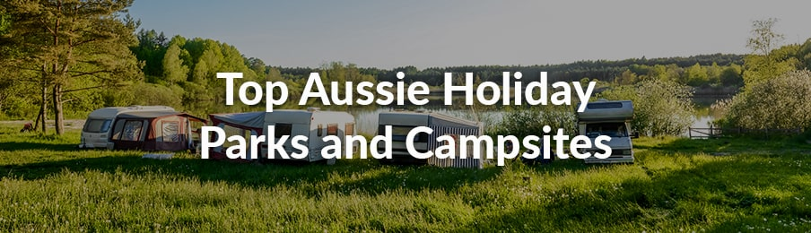 top aussie holiday parks and campsites
