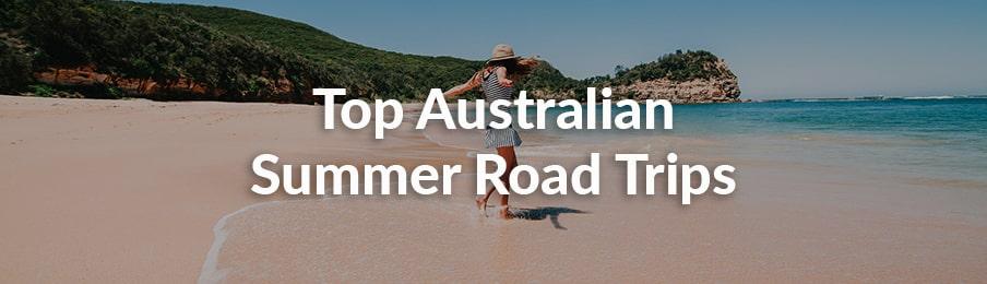 top australian summer road trips