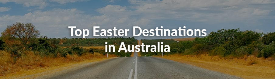 top easter destinations in australia